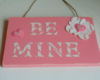 """Painted Wooden """"Be Mine"""" sign"""