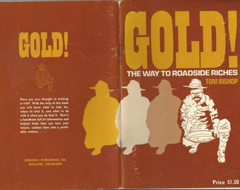 Gold! the way to roadside riches by tom bishop johnson publishing 1971 softcover