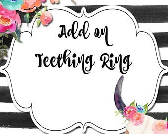 Baby Teething Ring - Add On Option to Additional Purchase