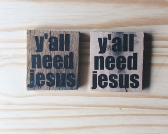 Wood Magnet - Y'all Need Jesus Magnet - Kitchen Decor
