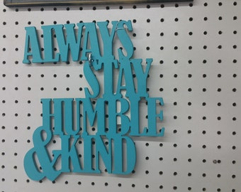Cutout Wooden Sign Always Stay Humble & Kind sign  -Always Stay Humble and Kind Sign Cutout