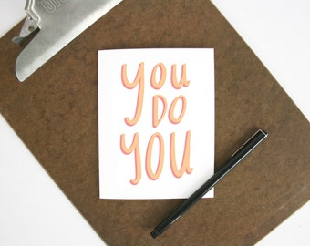 You do you card - greeting card - motivational - friend card