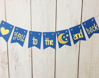 Love You to the Moon and Back Banner, Nursery Banner, Baby Shower Banner, Moon Banner, Love You To The Moon and Back, Above Crib Decor