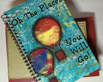 Oh the places You will go! - Spiral bound journal, Dr. Seuss quote
