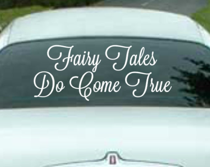 Fairy Tales Do Come True - Vehicle Decal Vinyl Wedding Vehicle Decal
