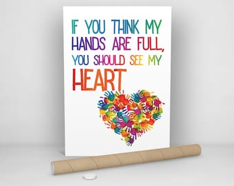 If you think my hands are full, you should see my heart - Poster