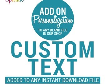 Personalize It - Add text to any instant download file available in our shop