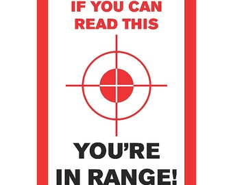 If You Can Read This You're In Range! Sign Gun Rights 2nd Amendment Plastic Man Cave s176 Metal Aluminum Plastic