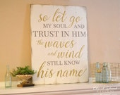Inspirational Wall Art - Large Sign - So Let Go My Soul and Trust in Him - Scripture Art - Scripture Sign