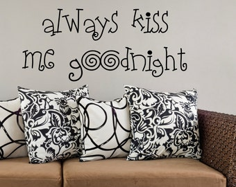 Always Kiss Me Goodnight... Vinyl Wall Decal Home Decor Sticker