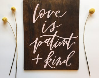 Handlettered sign, calligraphy sign, love is patient and kind, 1 Corinthians 13