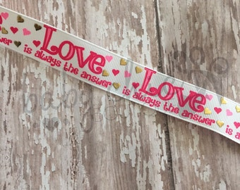Love is always the answer Ribbon
