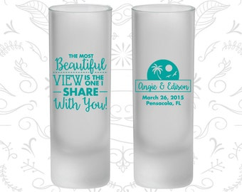 The Most Beaufiful View is the one I Share With You, Frosted Tall Shot Glasses, Beach Wedding (375)