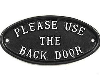 Please Use The Back Door Sign - Cast Metal Vintage Antique Style Front Door Sign Sign ~ DOOR-19-bl