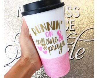 Runnin' On Caffeine And Prayer Travel Mug // Glitter Coffee Cup // Christian Mug // Plastic Travel Mug // Mothers Day Mug // Mom Gift //
