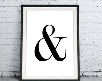 Printable Quote Art Download DIY Ampersand print, Scandinavian poster, minamilist art, chic modern home home decor, simplistic design