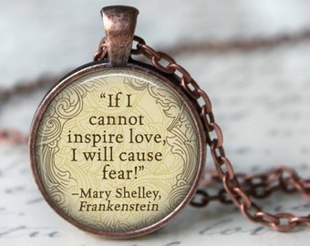 """MARY SHELLEY Necklace Frankenstein quote """"If I can not Inspire Love..."""" Jewerly Literary Art Literature Jewerly Gifts for Book Art Lovers"""