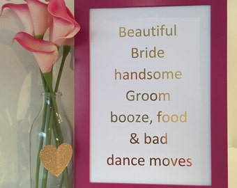 Beautiful Bride handsome Groom booze food & bad dance moves. Gold Foil Print. Wedding sign decoration quote