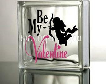 Be My Valentine Glass Block Decal