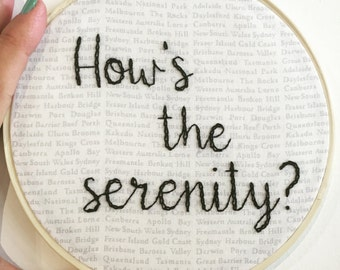 Hows the serenity? Embroidery hoop art. Hand embroidered fabric. Wall hanging decor. The Castle movie. Australian gift under 50. Funny quote