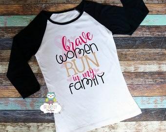 Brave Women Run in my Family Shirt, Breast Cancer Shirt, Awareness Shirt, Awareness Walk Shirt, Breast Cancer, Cancer Awareness