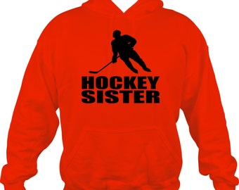 Hockey Sister Hoodie Sweatshirt Many Colors