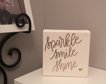 Sparkle, Smile, Shine | 3x3 white wrapped canvas | gold hand lettering