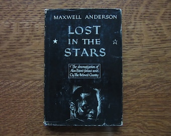 Lost in the Stars, Maxwell Anderson, Contemporary Play, Musical, 1950 Vintage HC Book, DJ, Theater Drama, Cry The Beloved Country,Race,Black