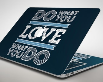 Do What You Love What You Do - Apple MacBook Air or Pro Skin Decal Kit (All Versions Available)