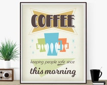 "Coffee Quote Poster Typography Art-Large Wall Art For Coffee Shop-Wall Art For Coffee Drinker ""Coffee. Keeping People Safe..."" Gift Idea"