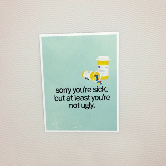 sorry you u0026 39 re sick card by muddymouthcards on etsy
