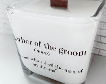 NEW Mother of the Groom Soy Candle ~ Bridal Gift~ Mother of the Groom~Mom Gifts~Mother in Law~Mom to Be~Fall Weddings~Summer Weddings