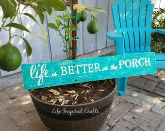 Life is Better Wood Sign