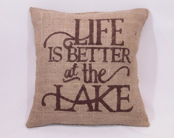 """Custom made rustic """"Life is better at the Lake"""" dark brown (or custom color) burlap pillow cover/sham - Custom size and color option!"""