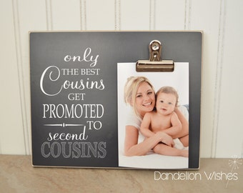 Only The Best Cousins Get Promoted to Second Cousins; Cousin Promotion Photo Frame, Cousin Gift, Pregnancy Reveal, Pregnancy Announcement