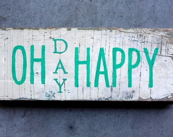 """Reclaimed """"OH HAPPY DAY"""" Salvaged Rustic Barn Wood Sign Green White Home Wedding Nursery"""