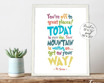 Dr. Seuss Quote Print, You're off to great places INSTANT DOWNLOAD 8x10, 16x20 Printable Childrens Art, Graduation Gift, Playroom Homeschool