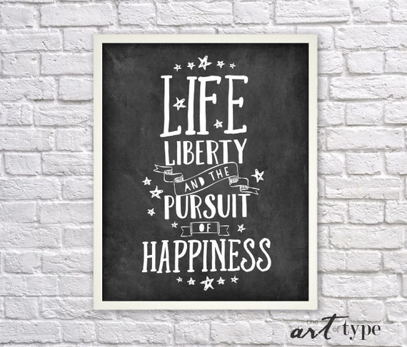 Life Liberty And The Pursuit Of Happiness Quote: Life Liberty Pursuit Of Happiness Print Quote INSTANT DOWNLOAD