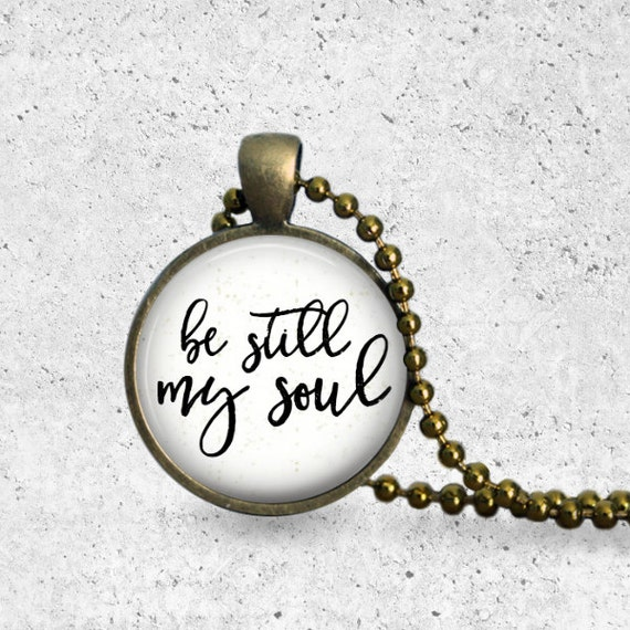 Hymn Necklace, Hymn, Be Still, Be Still My Soul, Christian Gift Idea, Glass Dome Necklace, Quote Necklace, Encouragement, The Copper Anchor