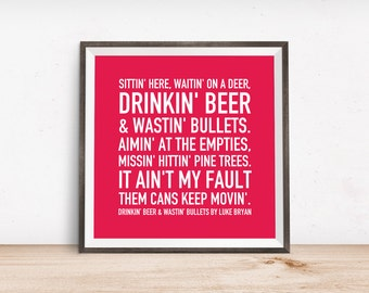 Drinkin' Beer & Wastin' Bullets Quote by Luke Bryan Printable Wall Art, Digital Art, Instant Download