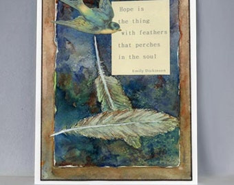 Hope is the thing with feathers that perches in your soul...Beautiful Emily Dickinson quote. Nesting on an original mixed media collage.
