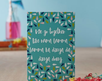 We go together Greetings Card