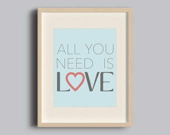 All You Need is Love, Digital Print, Instant Download, Printable Art, Typography Print