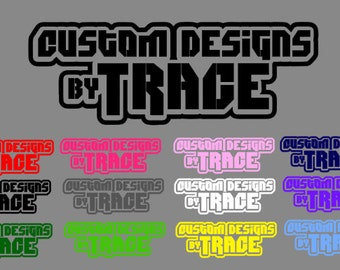 Custom Designs By Trace Decal