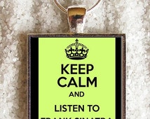 """SALE 20% OFF New art pendants - INCLUDE an 18"""" 925 Sterling Silver Plated chain  -((( Keep calm and listen to Frank Sinatra )))- Incredible"""