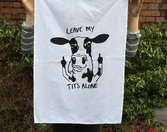 Leave my tits alone tea towel/dishcloth!