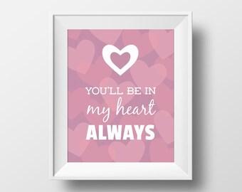 You'll be in my heart always Art Print, Disney Quote from Tarzan, Printable PDF, JPG Digital Print, Disney Lovers Gift, Valentines Decor