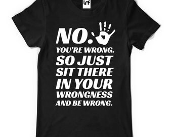 Funny No! You're Wrong Design Men's T-Shirt (SB597)