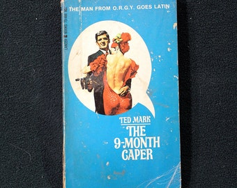 The 9-Month Caper by Ted Mark: The Man From O.R.G.Y. #2 Vintage 1967 Adventure Paperback Lancer Books Good!