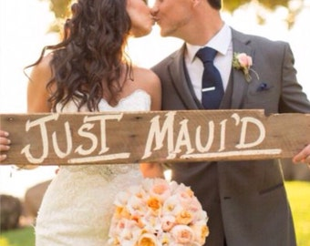 3 ft just mauid sign can be made custom